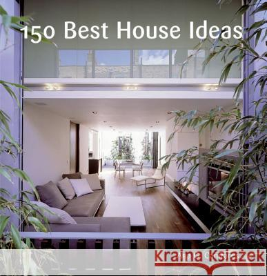 150 Best House Ideas Ana G. Canizares 9780060780005 Collins Design