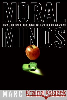 Moral Minds: How Nature Designed Our Universal Sense of Right and Wrong Marc Hauser 9780060780708