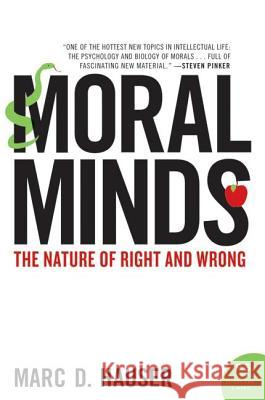 Moral Minds: The Nature of Right and Wrong Marc Hauser 9780060780722