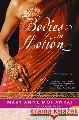 Bodies in Motion: Stories Mary Anne Mohanraj 9780060781194
