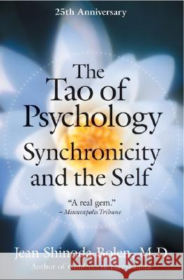 Tao of Psychology (Anniversary) Jean Shinoda Bolen 9780060782207