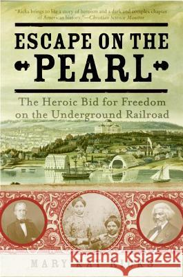 Escape on the Pearl: The Heroic Bid for Freedom on the Underground Railroad Mary Kay Ricks 9780060786601