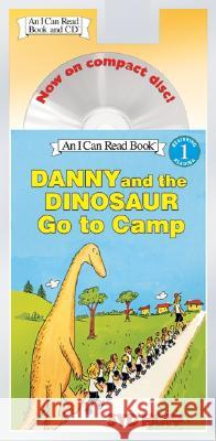 Danny and the Dinosaur Go to Camp Book and CD: Danny and the Dinosaur Go to Camp Book and CD [With CD (Audio)] Syd Hoff Syd Hoff 9780060786885