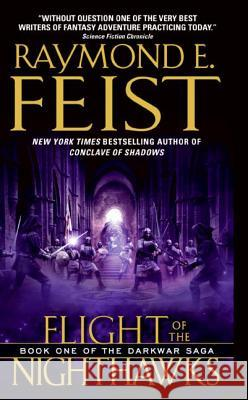 Flight of the Nighthawks: Book One of the Darkwar Saga Raymond E. Feist 9780060792794