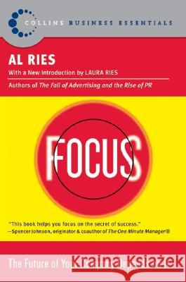 Focus: The Future of Your Company Depends on It Al Ries 9780060799908