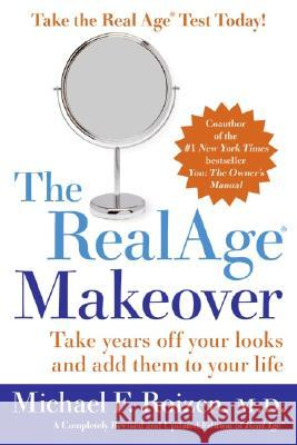 Realage Makeover : Take Years Off Your Looks And Add Them To Your Life Michael F. Roizen 9780060817022