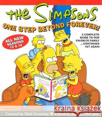 The Simpsons One Step Beyond Forever: A Complete Guide to Our Favorite Family...Continued Yet Again Jesse Leon McCann Matt Groening 9780060817541