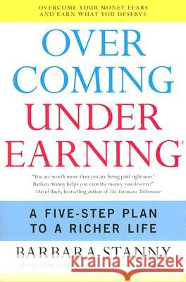 Overcoming Underearning: A Five-Step Plan to a Richer Life Barbara Stanny 9780060818623