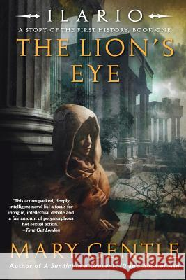 Ilario: The Lion's Eye: A Story of the First History, Book One Mary Gentle 9780060821838