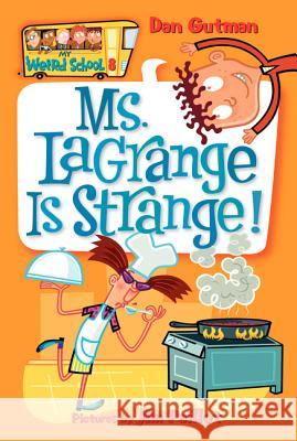 Ms. Lagrange Is Strange! Dan Gutman Jim Paillot 9780060822231
