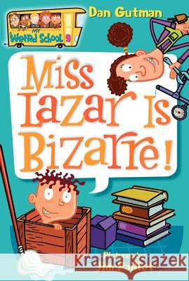 My Weird School #9: Miss Lazar Is Bizarre! Dan Gutman Jim Paillot 9780060822255