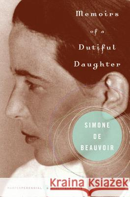 Memoirs of a Dutiful Daughter Simone d 9780060825195