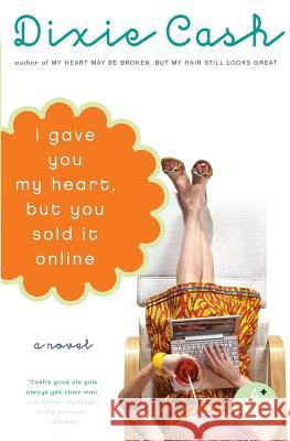 I Gave You My Heart, But You Sold It Online Dixie Cash 9780060829728