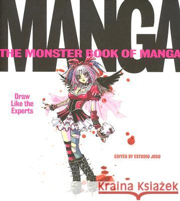 The Monster Book of Manga: Draw Like the Experts Joso Estudio 9780060829933