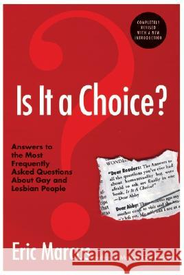 Is It a Choice? - 3rd Edition: Answers to the Most Frequently Asked Questions about Gay & Lesbian People Eric Marcus 9780060832803