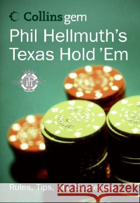Phil Hellmuth's Texas Hold 'em (Collins Gem) Phil, Jr. Hellmuth 9780060834609