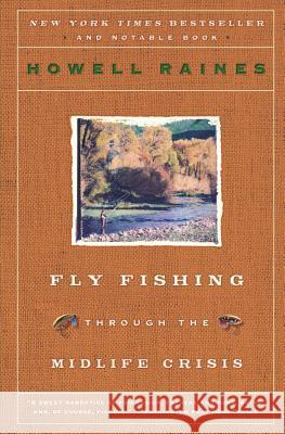 Fly Fishing Through the Midlife Crisis Howell Raines 9780060834647