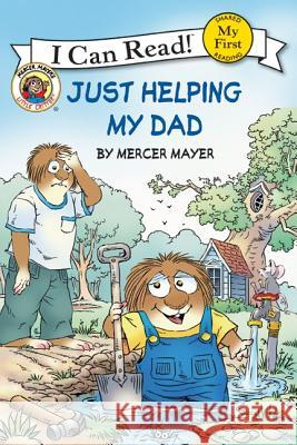 Little Critter: Just Helping My Dad Mercer Mayer Mercer Mayer 9780060835637