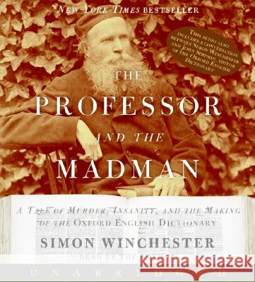 The Professor and the Madman: A Tale of Murder, Insanity, and the Making of the Oxford English Dictionary - audiobook Simon Winchester Simon Winchester 9780060836269