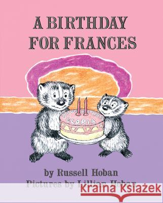 A Birthday for Frances Russell Hoban Lillian Hoban 9780060837976