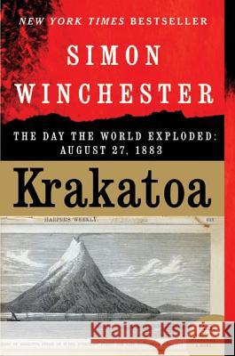 Krakatoa: The Day the World Exploded: August 27, 1883 Simon Winchester 9780060838591