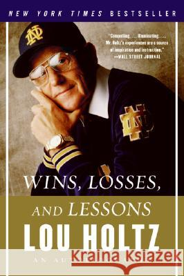 Wins, Losses, and Lessons: An Autobiography Lou Holtz 9780060840815