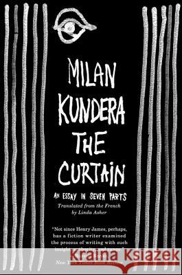 The Curtain: An Essay in Seven Parts Milan Kundera 9780060841959