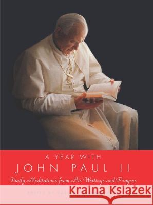 Year with John Paul II, a Hb: Daily Meditations from His Writings and Prayers John, II Paul Jerome M. Vereb 9780060845513