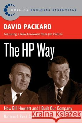 The HP Way: How Bill Hewlett and I Built Our Company David Packard David Kirby Karen Lewis 9780060845797