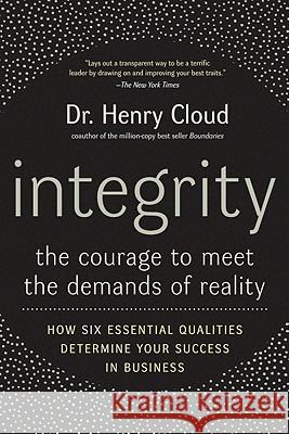 Integrity : The Courage to Meet the Demands of Reality Henry Cloud 9780060849696