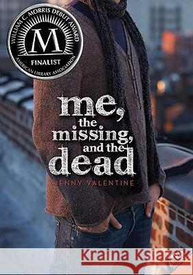 Me, the Missing, and the Dead Jenny Valentine 9780060850708