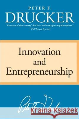 Innovation and Entrepreneurship Peter F. Drucker 9780060851132