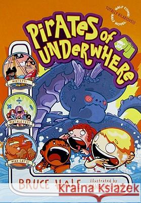 Pirates of Underwhere Bruce Hale Shane Hillman 9780060851293 HarperTrophy