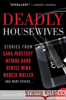 Deadly Housewives: Stories Christine Matthews 9780060853273
