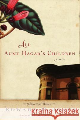 All Aunt Hagar's Children Edward P. Jones 9780060853518