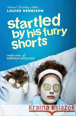 Startled by His Furry Shorts Louise Rennison 9780060853860