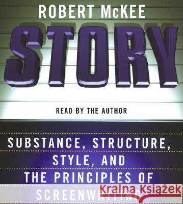 Story CD: Style, Structure, Substance, and the Principles of Screenwriting - audiobook Robert McKee Robert McKee 9780060856182