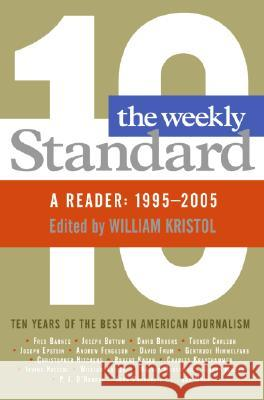 The Weekly Standard: A Reader: 1995-2005 William Kristol 9780060882853