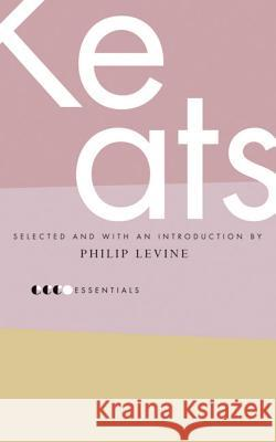 Essential Keats: Selected by Philip Levine John Keats Philip Levine 9780060887940