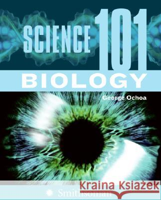 Science 101: Biology George Ochoa 9780060891350