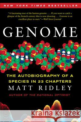 Genome: The Autobiography of a Species in 23 Chapters Matt Ridley 9780060894085