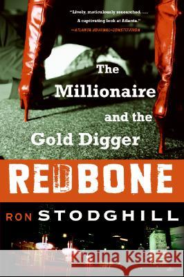 Redbone: The Millionaire and the Gold Digger Ron Stodghill 9780060897222