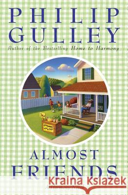 Almost Friends: A Harmony Novel Philip Gulley 9780060897307