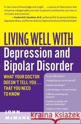 Living Well with Depression and Bipolar Disorder : What Your Doctor Doesn't Tell You...That You Need to Know John McManamy 9780060897420
