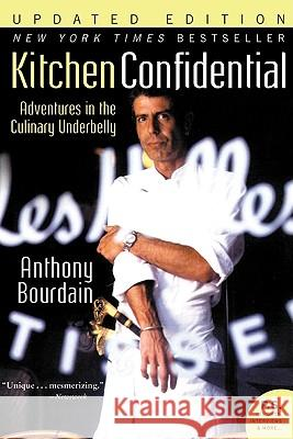 Kitchen Confidential : Adventures in the Culinary Underbelly Anthony Bourdain 9780060899226