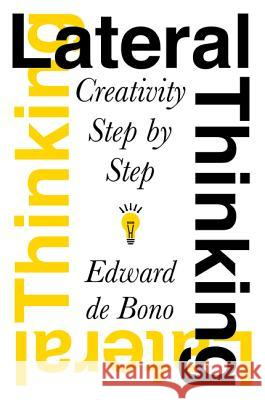 Lateral Thinking: Creativity Step by Step Edward d 9780060903251
