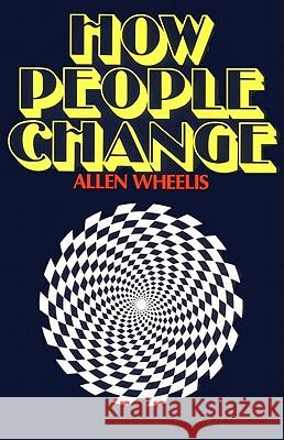 How People Change Allen Wheelis 9780060904470
