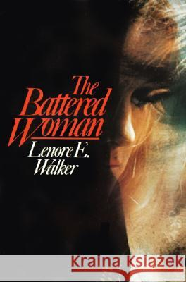 The Battered Woman Lenore E. A. Walker 9780060907426