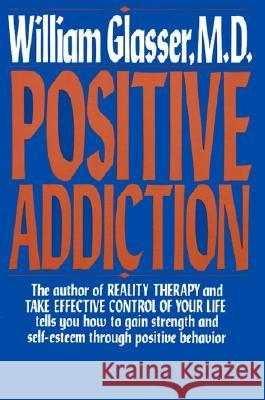 Positive Addiction William Glasser 9780060912499