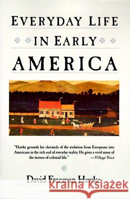 Everyday Life in Early America David Hawke 9780060912512